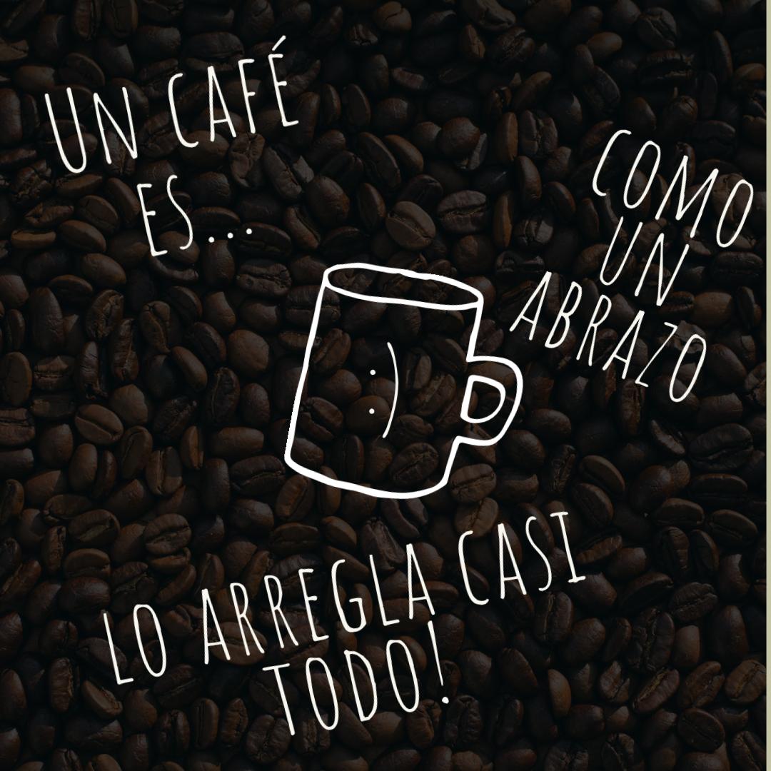 un cafe lo arregla todo